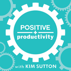 Positive Productivity with Kim Sutton